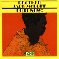 Brother Jack McDuff - Do It Now