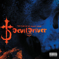 DevilDriver - The Fury Of Our Maker's Hand (Explicit)