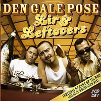 Den Gale Pose - Lir & Leftovers