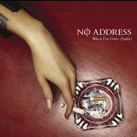 No Address - When I'm Gone (Sadie)