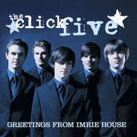 The Click Five - Greetings From Imrie House