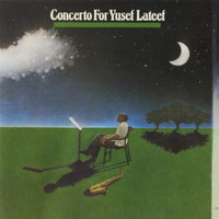 Yusef Lateef - Concerto For Yusef Lateef (Live)