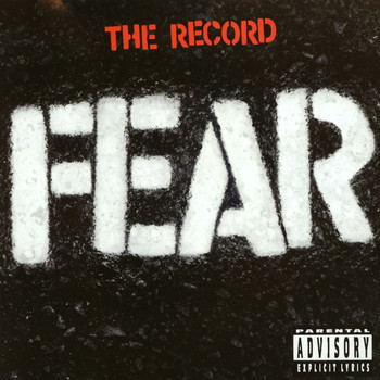 Fear - The Record (Explicit)