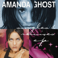 Amanda Ghost - Singles & Remixes EP