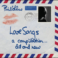 Phil Collins - Love Songs (A Compilation Old and New)