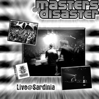 Masters of Disaster - Live@Sardinia