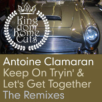 Antoine Clamaran feat. Emily Chick - Keep on Tryin' / Let's Get Together