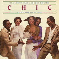 Chic - Les Plus Grands Success De Chic [Chic's Greatest Hits]