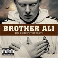 Brother Ali - The Undisputed Truth (Explicit)