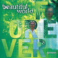 Beautiful World - Forever