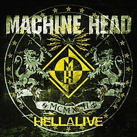Machine Head - Hellalive (Explicit)