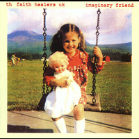 The Faith Healers - Imaginary Friend