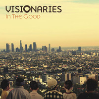 Visionaries - In the Good (Explicit)
