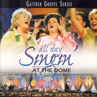 Bill & Gloria Gaither - All Day Singin At The Dome