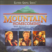 Bill & Gloria Gaither - Mountain Homecoming - Volume 1