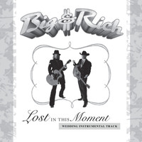 Big & Rich - Lost In This Moment [Wedding Instrumental Version]