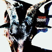 Slipknot - Iowa (Explicit)