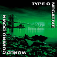 Type O Negative - World Coming Down