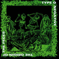 Type O Negative - The Origin of the Feces (Reissue) (Explicit)