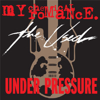 My Chemical Romance/The Used - Under Pressure