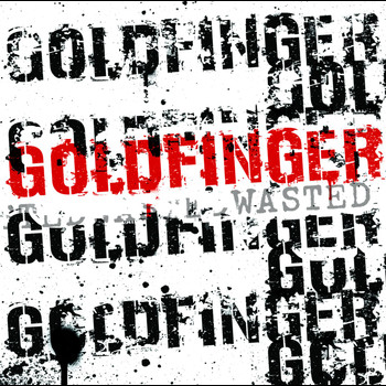Goldfinger - Wasted