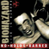 Biohazard - No Holds Barred (Live in Europe)