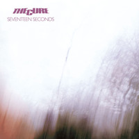 The Cure - Seventeen Seconds (Deluxe Edition)
