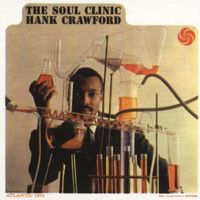Hank Crawford - The Soul Clinic