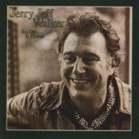 Jerry Jeff Walker - Too Old To Change