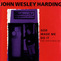 John Wesley Harding - God Made Me Do It: The Christmas EP