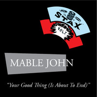 Mable John - Your Good Thing (Is About To End)