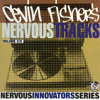 Cevin Fisher - Cevin Fisher's Nervous Tracks