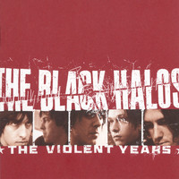 The Black Halos - The Violent Years