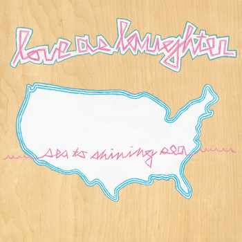 Love As Laughter - Sea To Shining Sea