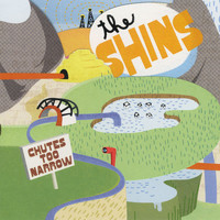 The Shins - Chutes Too Narrow