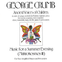Arthur Weisberg/Contemporary Chamber Ensemble - George Crumb: Ancient Voices Of Children/Music For A Summer Evening