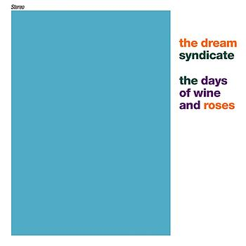 The Dream Syndicate - The Days Of Wine And Roses (Digital Version)