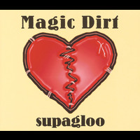 Magic Dirt - Supagloo