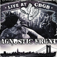 Agnostic Front - Live At CBGB (Explicit)