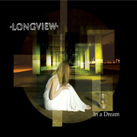 Longview - In A Dream