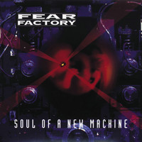 Fear Factory - Soul of a New Machine (Explicit)