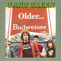 Gang Green - Older...