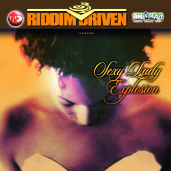 Various Artists - Riddim Driven: Sexy Lady Explosion