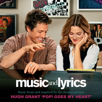 Music And Lyrics - Music From and Inspired By The Motion Picture - Pop! Goes My Heart (Digital Single)