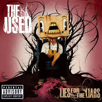 The Used - Lies for the Liars (Explicit)