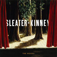 Sleater-kinney - The Woods