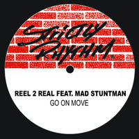 Reel 2 Real - Go On Move (feat. The Mad Stuntman)