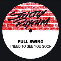 Full Swing - I Need To See You Soon