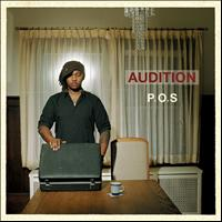 P.O.S - Audition (Explicit)