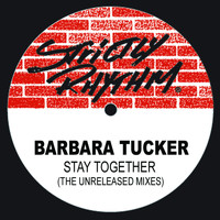 Barbara Tucker - Stay Together (The Unreleased Mixes)